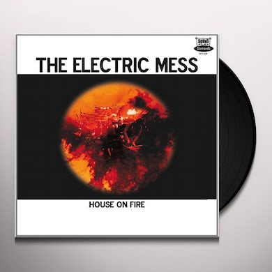 ELECTRIC MESS HOUSE ON FIRE Vinyl Record