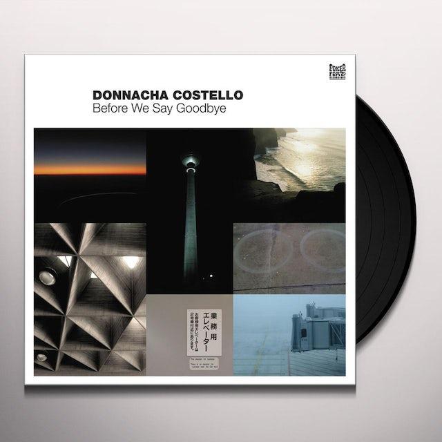 Donnacha Costello BEFORE WE SAY GOODBYE: REMIXES Vinyl Record
