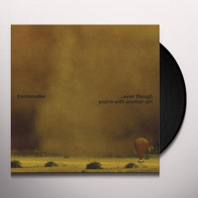 Trentemøller EVEN THOUGH YOU'RE WITH ANOTHER GIRL: REMIXES Vinyl Record