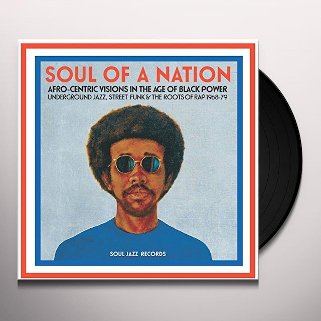 Soul Jazz Records Presents SOUL OF A NATION: AFRO-CENTRIC VISIONS IN THE AGE Vinyl Record