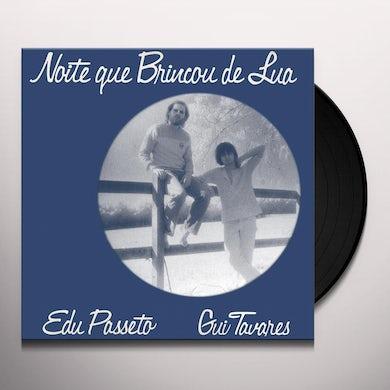 Edu Passeto / Gui Tavares NOITE QUE BRINCOU DE LUA Vinyl Record