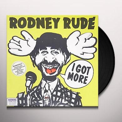 Rodney Rude I GOT MORE Vinyl Record