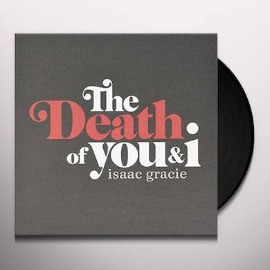 Isaac Gracie DEATH OF YOU & I Vinyl Record