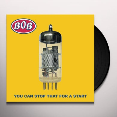 B.O.B YOU CAN STOP THAT FOR A START Vinyl Record