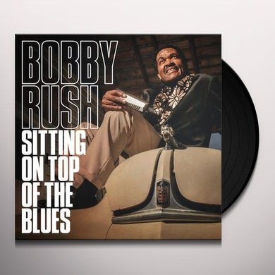 Bobby Rush SITTING ON TOP OF THE BLUES Vinyl Record