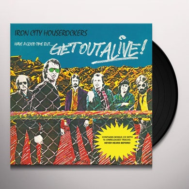 HAVE A GOOD TIME BUT GET OUT ALIVE Vinyl Record