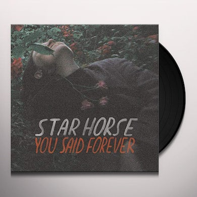 Star Horse YOU SAID FOREVER Vinyl Record