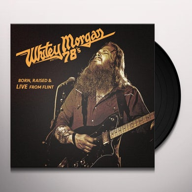 Whitey Morgan and the 78's BORN RAISED & LIVE FROM FLINT Vinyl Record