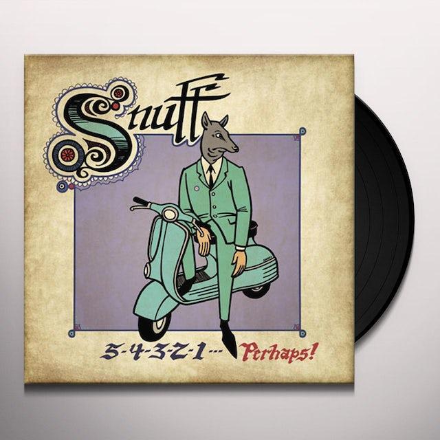 Snuff 5-4-3-2-1 PERHAPS Vinyl Record