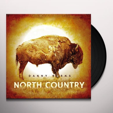 Danny Burns NORTH COUNTRY Vinyl Record
