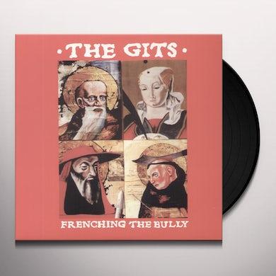 Gits FRENCHING THE BULLY Vinyl Record