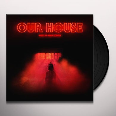 Mark Korven OUR HOUSE (ORIGINAL MOTION PICTURE SOUNDTRACK) Vinyl Record