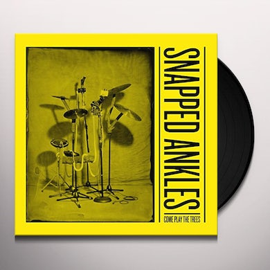 Snapped Ankles COME PLAY THE TREES Vinyl Record