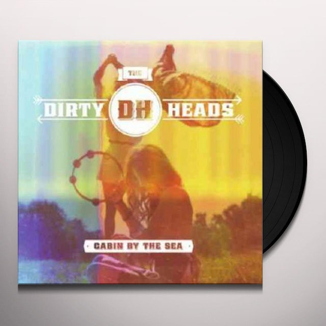 Dirty Heads CABIN BY THE SEA Vinyl Record