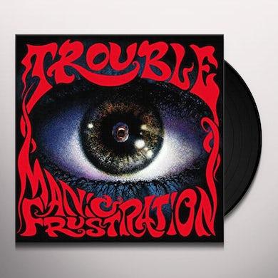 Trouble MANIC FRUSTRATION Vinyl Record