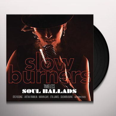SLOW BURNERS: TIMELESS SOUL BALLADS / VARIOUS Vinyl Record