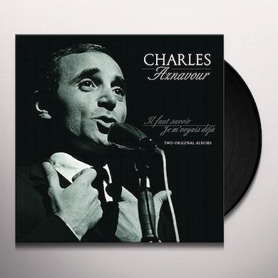 Charles Aznavour IL FAUT SAVOIR / JE M'VOYIAS DEJA Vinyl Record