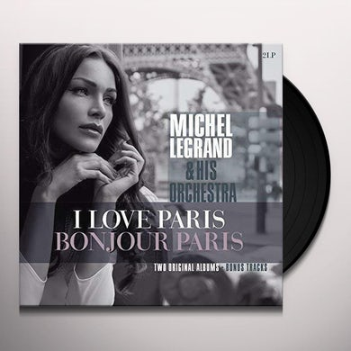 Michel Legrand I LOVE PARIS / BONJOUR PARIS Vinyl Record