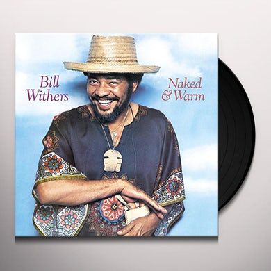 Bill Withers NAKED & WARM Vinyl Record