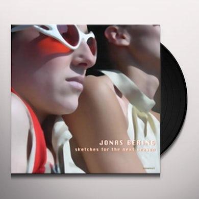 Jonas Bering SKETCHES FOR THE NEXT SEASON Vinyl Record