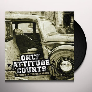 Only Attitude Counts TRIUMPH OF THE UNDERDOGS Vinyl Record