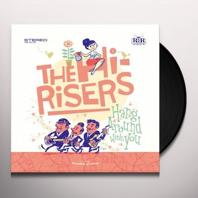 Hi-Risers HANG AROUND WITH YOU Vinyl Record