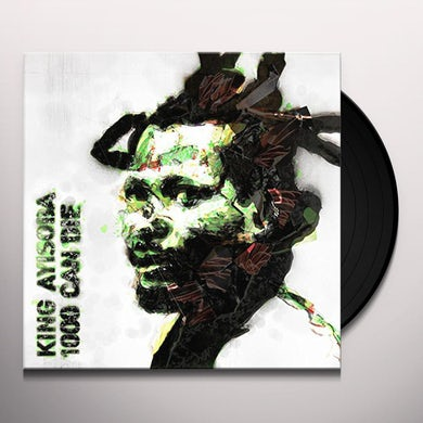 King Ayisoba 1000 CAN DIE Vinyl Record