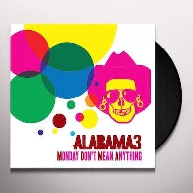 Alabama 3 MONDAY DON'T MEAN ANYTHING-REMIXES Vinyl Record