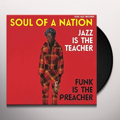 Soul Jazz Records Presents SOUL OF A NATION: JAZZ IS THE TEACHER FUNK IS THE Vinyl Record