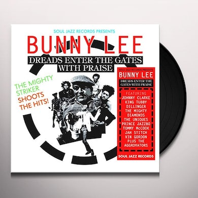 SOUL JAZZ RECORDS PRESENTS BUNNY LEE: DREADS ENTER Vinyl Record
