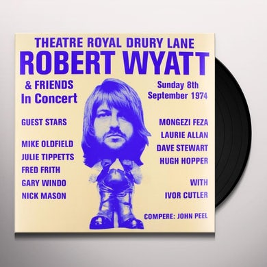 Robert Wyatt THEATRE ROYAL DRURY LANE 8TH SEPTEMBER 1974 Vinyl Record