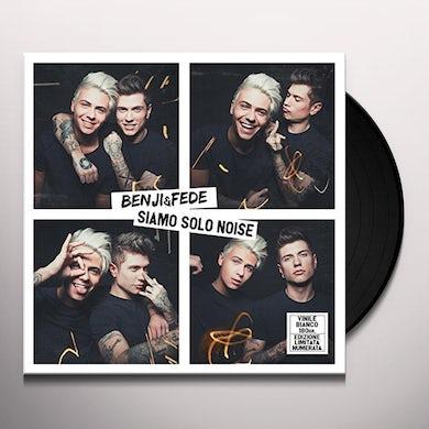 Benji & Fede SIAMO SOLO NOISE Vinyl Record