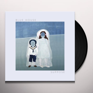 BLUE HOUSE SUPPOSE Vinyl Record