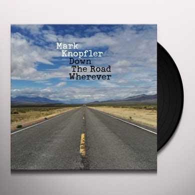 Mark Knopfler DOWN THE ROAD WHEREVER Vinyl Record