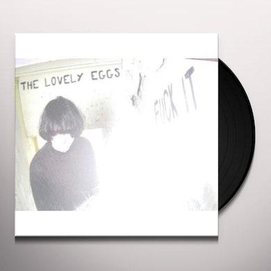 The Lovely Eggs FUCK IT Vinyl Record
