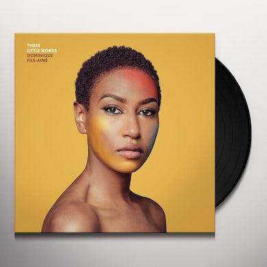 Dominique Fils-Aime THREE LITTLE WORDS Vinyl Record