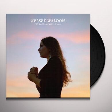 Kelsey Waldon WHITE NOISE / WHITE LINES Vinyl Record