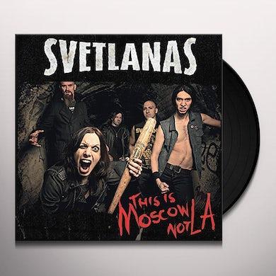 Svetlanas THIS IS MOSCOW NOT LA Vinyl Record
