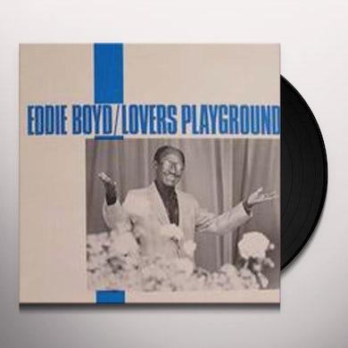 Eddie Boyd LOVERS PLAYGROUND Vinyl Record