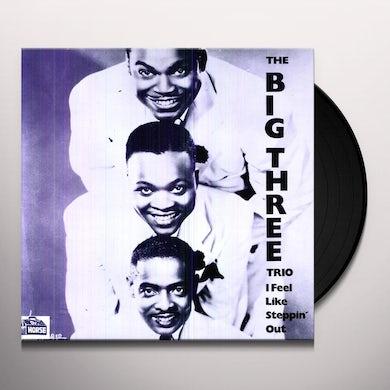 Big Three Trio I FEEL LIKE STEPPIN OUT Vinyl Record