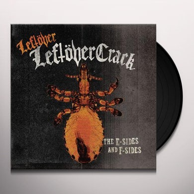 LEFTOVER LEFTOVER CRACK: E SIDES AND F SIDES Vinyl Record
