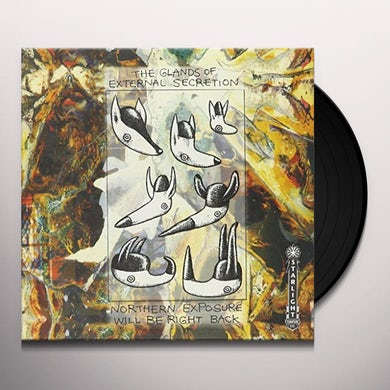 Glands Of External Secretion NORTHERN EXPOSURE WILL BE RIGHT BACK Vinyl Record
