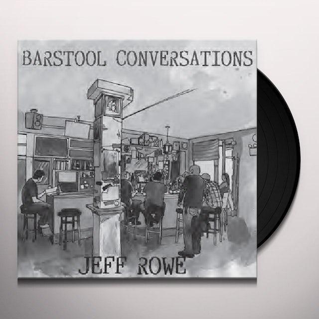 Jeff Rowe BARSTOOL CONVERSATIONS Vinyl Record