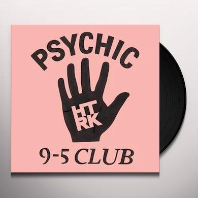 PSYCHIC 9-5 CLUB Vinyl Record
