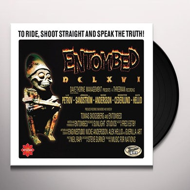 Entombed DCLXVI - TO RIDE SHOOT STRAIGHT & SPEAK THE TRUTH Vinyl Record
