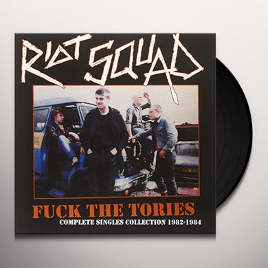 Riot Squad FUCK THE TORIES - COMPLETE SINGLES COLL 1982-1984 Vinyl Record