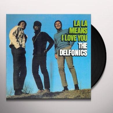 Delfonics LA LA MEANS I LOVE YOU Vinyl Record