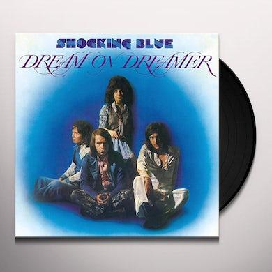 Shocking Blue DREAM ON DREAMER Vinyl Record