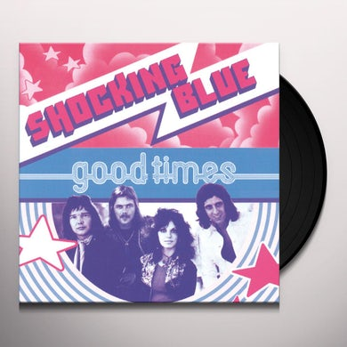 Shocking Blue GOOD TIMES Vinyl Record
