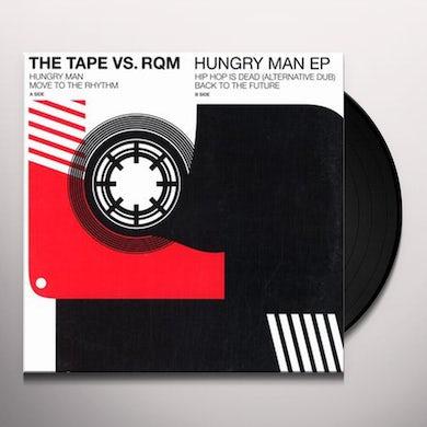 Tape Vs Rqm HUNGRY MAN Vinyl Record